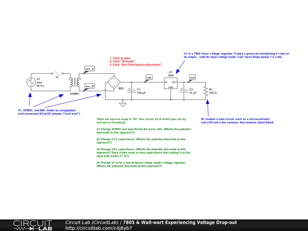 7805 & wall-wart experiencing voltage drop-out - circuitlab circuit      here is the schematic
